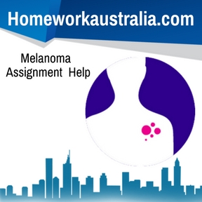 Melanoma Assignment Help
