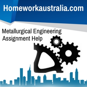 Metallurgical Engineering Assignment Help