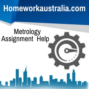 Metrology Assignment Help