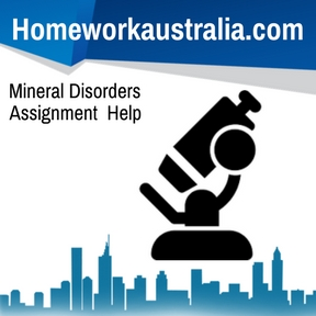 Mineral Disorders Assignment Help