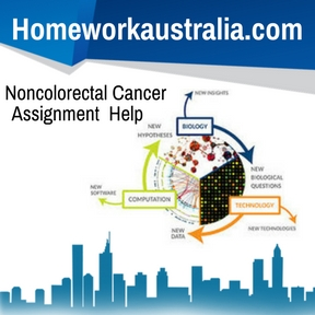 Noncolorectal Cancer Assignment HelpNoncolorectal Cancer Assignment Help