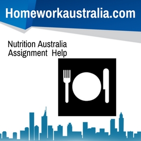 Nutrition Australia Assignment Help