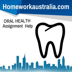ORAL HEALTH Assignment Help