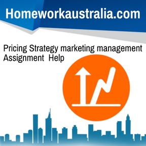 Pricing Strategy marketing management Assignment Help