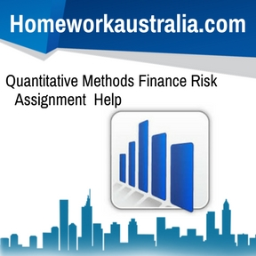 Quantitative Methods Finance Risk Assignment Help