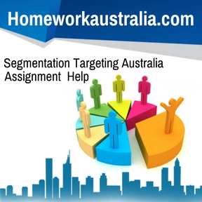 Segmentation Targeting Australia Assignment Help