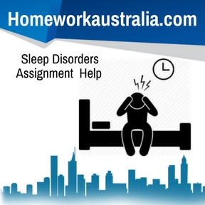 Sleep Disorders Assignment Help