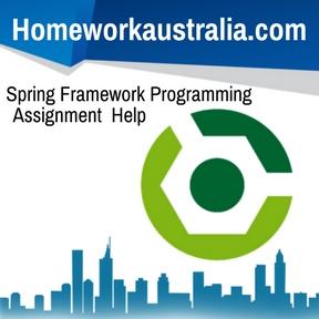Spring Framework Programming Assignment Help
