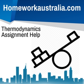 thermodynamics assignment help and homework help n  thermodynamics assignment help
