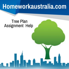 Tree Plan Assignment Help