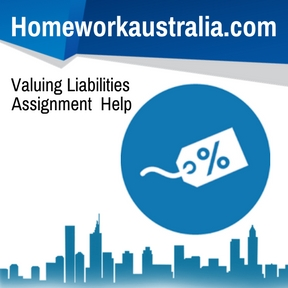 Valuing Liabilities Assignment Help