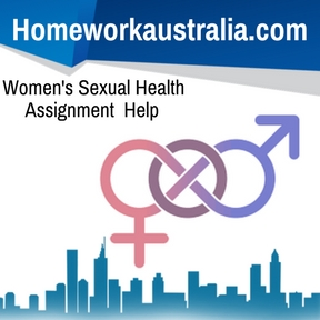 Women's Sexual Health Assignment Help