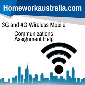 3G and 4G Wireless Mobile Communications Assignment Help