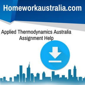 Applied Thermodynamics Australia Assignment Help
