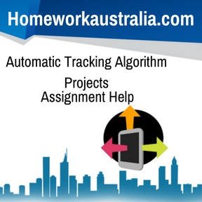 Automatic Tracking Algorithm Projects Assignment Help