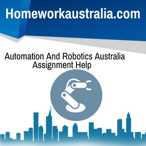Automation And Robotics Australia Assignment Help
