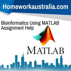 Bioinformatics Using MATLAB Assignment Help