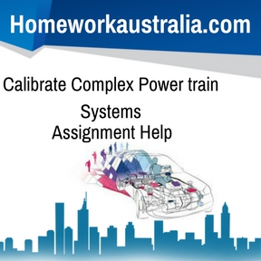 Calibrate Complex Power train Systems Assignment Help