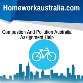 Combustion And Pollution Australia Assignment Help