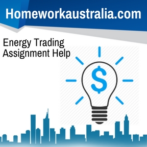 Energy Trading Assignment Help