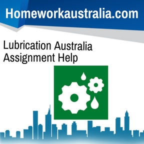 Lubrication Australia Assignment Help