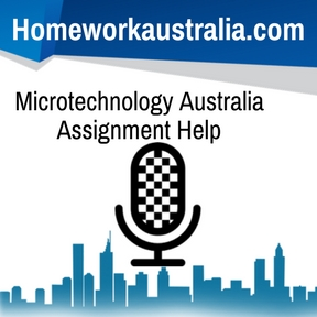 Microtechnology Australia Assignment Help