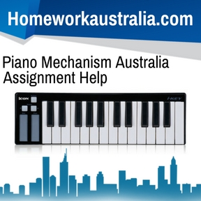 Piano Mechanism Australia Assignment Help