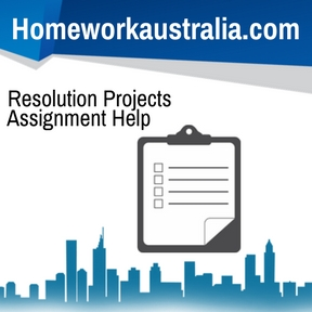 Resolution Projects Assignment Help
