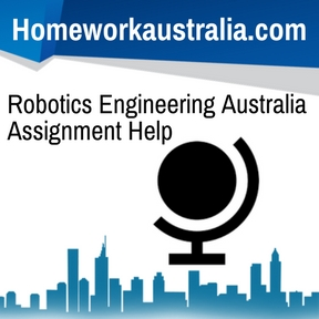 Robotics Engineering Australia Assignment Help