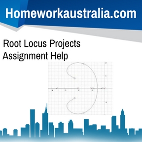 Root Locus Projects Assignment Help