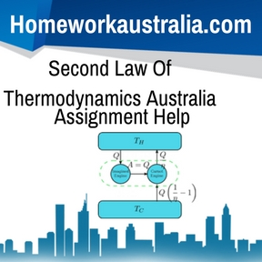 Second Law Of Thermodynamics Australia Assignment HelpSecond Law Of Thermodynamics Australia Assignment Help