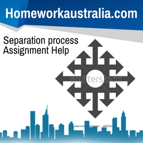 Separation process Assignment Help