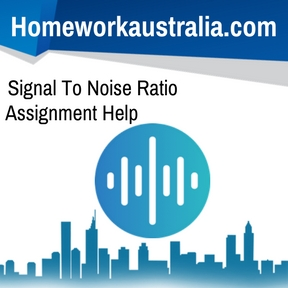 Signal To Noise Ratio Assignment Help
