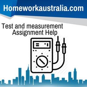 Test and measurement Assignment Help