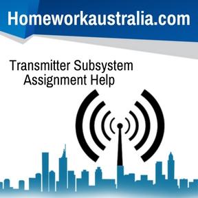Transmitter Subsystem Assignment Help