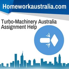 Turbo-Machinery Australia Assignment Help