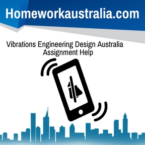 Vibrations Engineering Design Australia Assignment Help